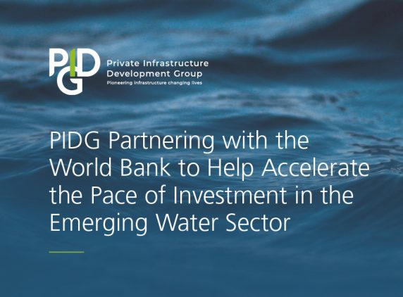 PIDG partnering with the World Bank to help accelerate the pace of investment in the emerging water sector